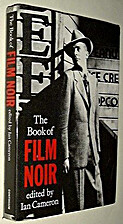 The Book of Film Noir by Ian Cameron