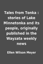 Tales from Tonka : stories of Lake…