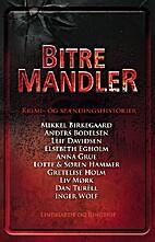 Bitre mandler by Mikkel Birkegaard