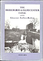 The Hereford and Gloucester Canal: With a…