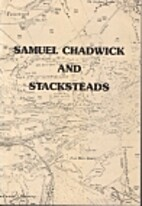 Samuel Chadwick & Stacksteads by K F Bowden