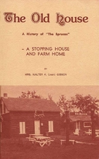 The old house; a history of The Spruces, a…