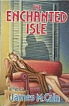 Enchanted Isle by James M. Cain