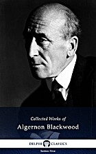 Delphi Collected Works of Algernon Blackwood…