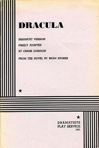 Dracula: Dramatic Version by Crane Johnson