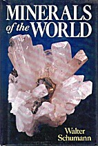 Minerals of the World by Walter Schumann