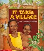 It Takes a Village by Jane Cowen-Fletcher