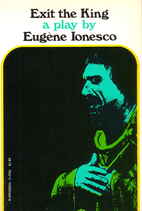 Exit the king by Eugène Ionesco