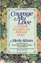 Courage My Love: A Book to Light an Honest…
