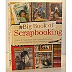 Big Book of Scrapbooking by Memory Makers