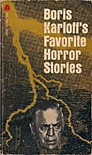 Boris Karloff's Favorite Horror Stories…