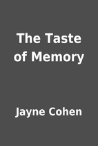 The Taste of Memory by Jayne Cohen