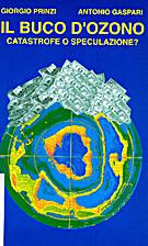Il Buco dell' ozono. Catastrofe o…