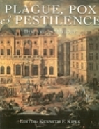 Plague, Pox & Pestilence: Disease in History…