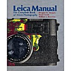 Leica Manual: The Complete Book of 35mm…