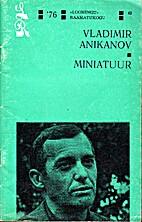 Miniatuur : [jutustus] by Vladimir Anikanov
