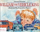 William, the Vehicle King by Laura P. Newton