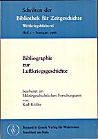 Bibliographie zur Luftkriegsgeschichte by…