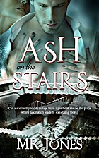 Ash on the Stairs by M. R. Jones