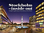 Stockholm - inside out by Anita Shenoi