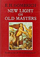 New Light On Old Masters by E.H. Gombrich