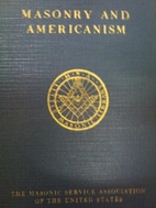 Masonry and Americanism by Andrew L Randell