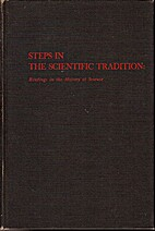 Steps in the scientific tradition; readings…