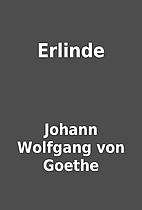 Erlinde by Johann Wolfgang von Goethe