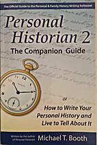 Personal Historian 2 - The Companion Guide…