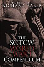 The SOTCW World War I Compendium by Richard…
