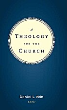 Theology for the Church (07) by Akin, Daniel…