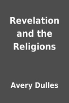 Revelation and the Religions by Avery Dulles