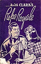 Keith Clark's Rope Royale by Harold R. Rice