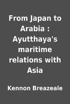From Japan to Arabia : Ayutthaya's maritime…
