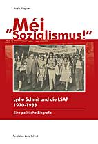 """""""Méi Sozialismus"""". Lydie Schmit und die…"""