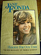 Jane Fonda: Heroine for Our Time by Thomas…