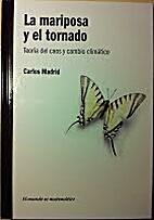 La Mariposa y el tornado : teoría del…