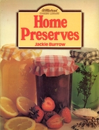 Home Preserves by Jackie Burrow