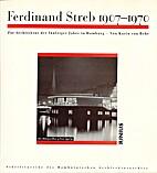 Ferdinand Streb 1907 - 1970. Zur Architektur…