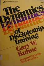 The Dynamics of Discipleship Training: Being…