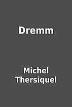Dremm by Michel Thersiquel
