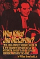 Who Killed Joe McCarthy? by William Bragg…