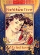 The Forbidden Door by Marilee Heyer