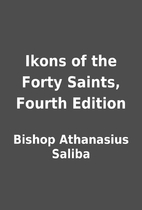 Ikons of the Forty Saints, Fourth Edition by…