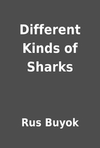 Different Kinds of Sharks by Rus Buyok