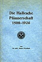 Die Hallesche Pfännerschaft 1500 - 1926.…