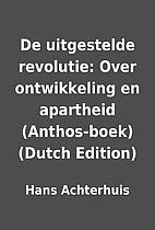 De uitgestelde revolutie: Over ontwikkeling…