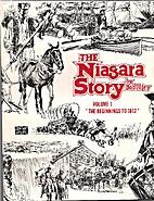 The Niagara Story; Vol 1 by Robert J. Foley