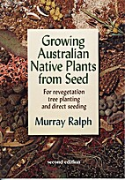 Growing Australian native plants from seed :…