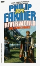 Riverworld and Other Stories by Philip José…